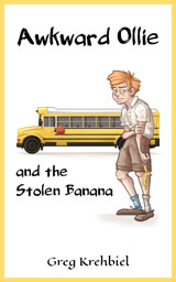 Awkward Ollie and the Stolen Banana by Greg Krehbiel