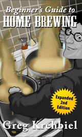 beginner's guide to home brewing by Greg Krehbiel