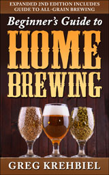 beginner's guide to home brewing by Greg Krehbiel