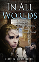 In All Worlds, an urban fantasy by Greg Krehbiel