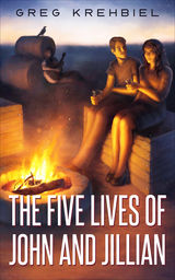 The Five Lives of John and Jillian, an urban fantasy by Greg Krehbiel